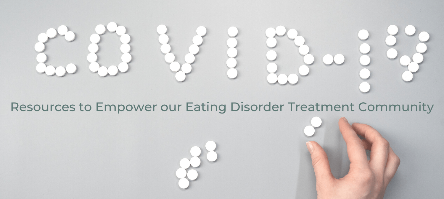 COVID-19 Resources to Empower our Eating Disorder Treatment Community